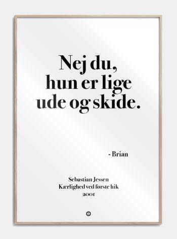 Anja og viktor citat plakat - nej du hun er lige ude og skide