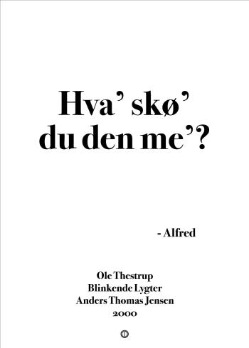 'Blinkende Lygter' citat plakat: Hva' skø' du den me'?