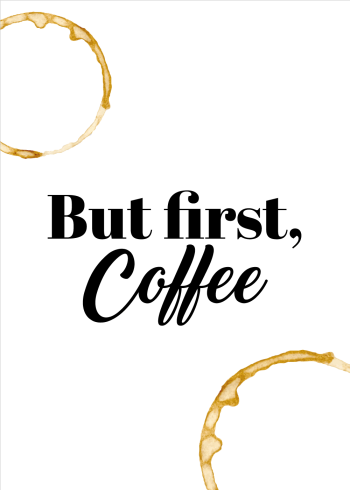 kaffe plakat - but first coffee