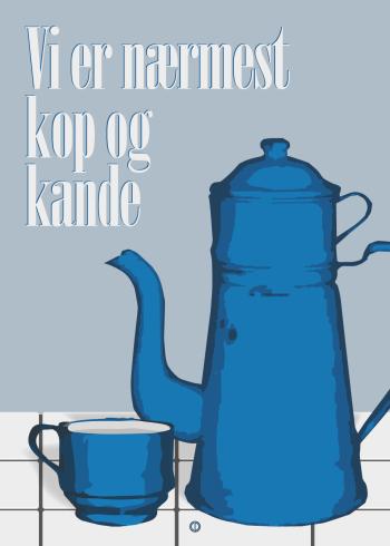 Amalie fra paradise sjov citat plakat med citatet: vi er nærmest kop og kande