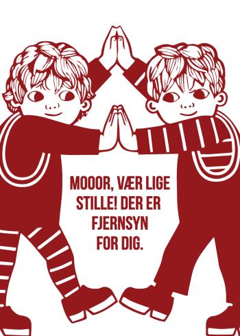 """Fjernsyn for dig fredagbio plakat med citatet """"mooor, vær lige stille! Der er fjernsyn for dig"""" i en simpel tegnestil"""