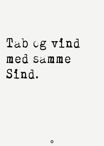 ordsprog plakat med ordsproget: Tab og vind med samme sind