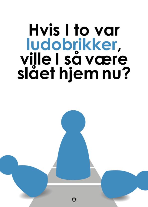 Den Eneste Ene plakat: Hvis I to var ludobrikker blå