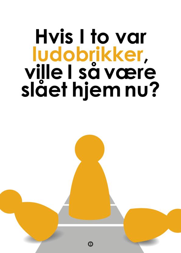 'Den Eneste Ene' plakat: Hvis I to var ludobrikker gul