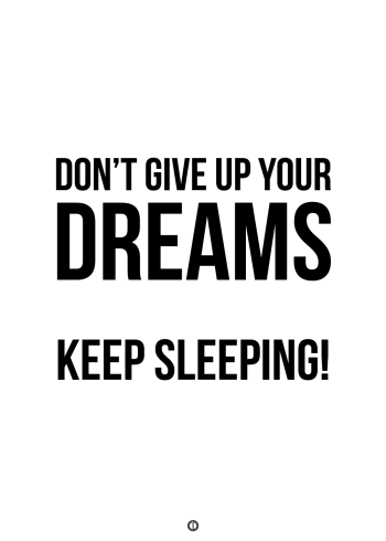 plakater med tekst - don't give up your dreams. keep sleeping