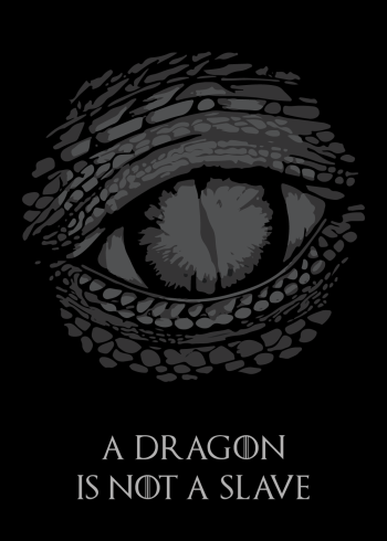 game of thrones med citatet: a dragon is not a slave