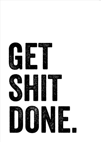 get shit done - funny toilet poster