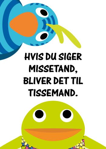 plakater med citater til børn - kaj og andrea med citatet: Hvis du siger missetand, bliver det til tissemand