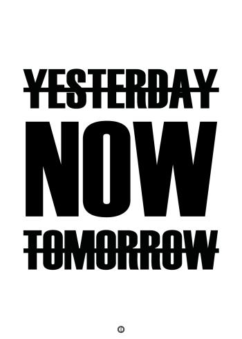 plakater med tekst - yesterday, now, tomorrow