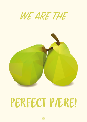 we are the perfect pære plakat med grønne pærere