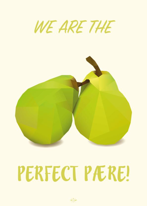 we are the perfect pære plakat med grønne pærere