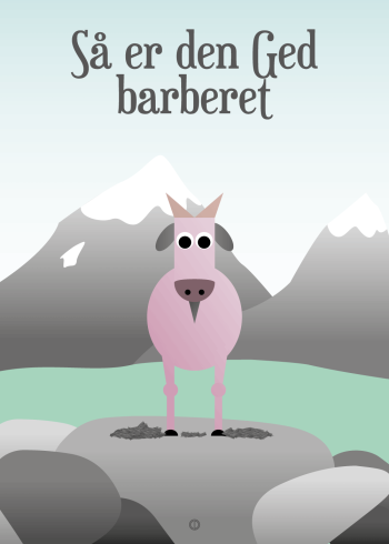 Ordsprog / talemåde børneplakat med en sød barberet ged og talemåden: så er den ged barberet