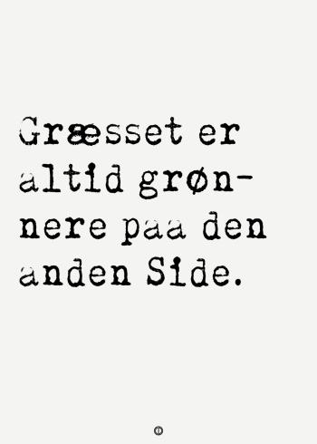 ordsprog plakat med ordsproget: Græsset er altid grønnere på den anden side