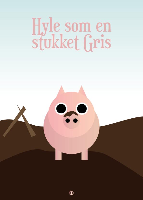 Ordsprog / talemåde børneplakat med en sød gris og talemåden: hyle som en stykket gris