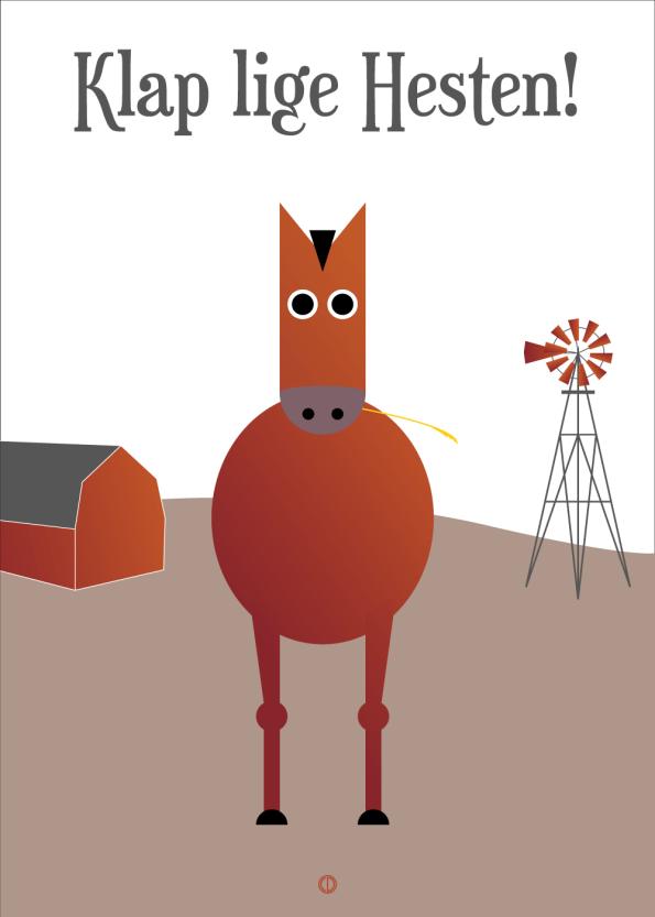 Ordsprog / talemåde plakat med en hest og teksten: Klap lige hesten