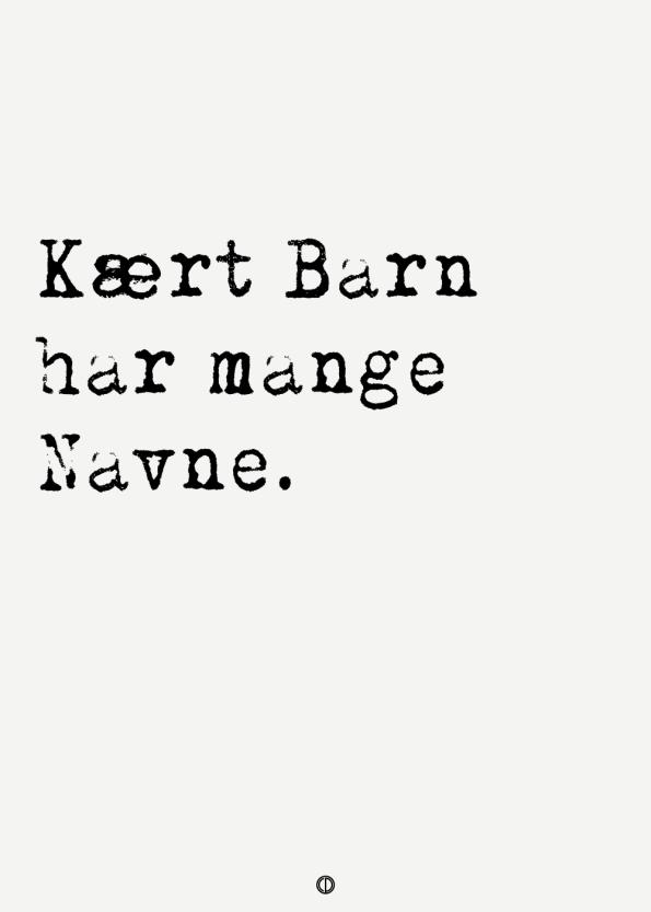 ordsprog plakat med ordsproget: Kært barn har mange navne
