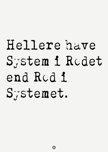 ordsprog plakat med ordsproget Hellere have system i rodet end rod i systemet