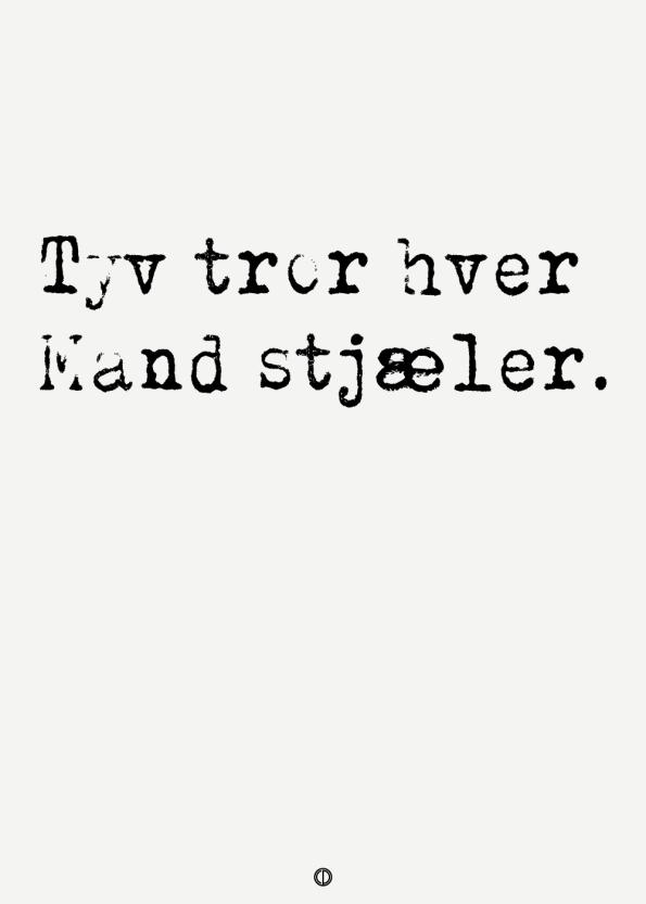 ordsprog plakat med ordsproget: Tyv tror hver mand stjæler