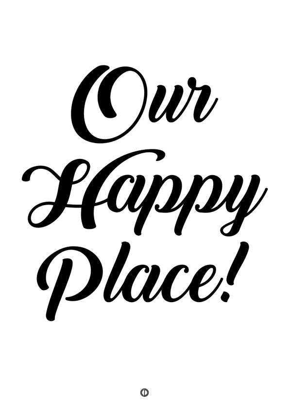 plakater med tekst - our happy place