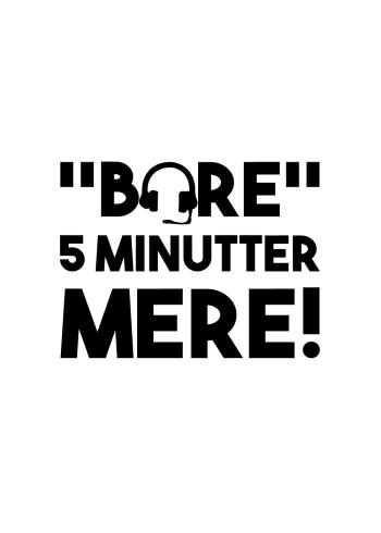 gamerplakater - bare 5 minutter mere