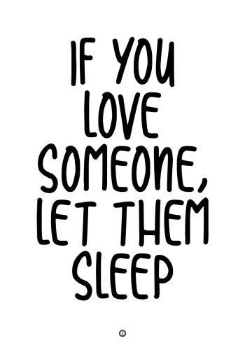 plakater med tekst - if you love someone let them sleep