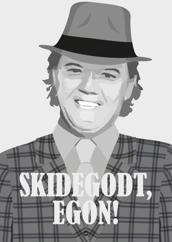 Olsen banden citat plakat med benny citatet: Skidegodt, Egon!