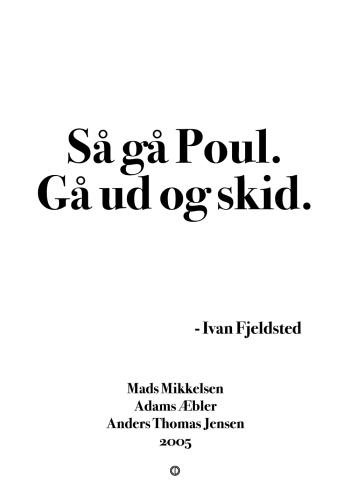 'Adams Æbler' plakat: Så gå Poul. Gå ud og skid!