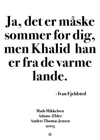 'Adams Æbler' plakat: Ja, det er måske sommer for dig, men Khalid han er fra de varme lande.