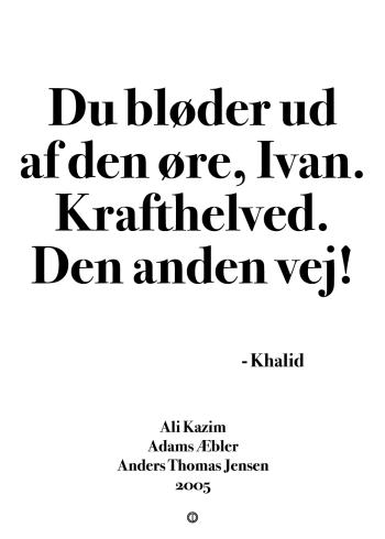 'Adams Æbler- plakat: Du bløder ud af den øre, Ivan. Krafthelved. Den anden vej!