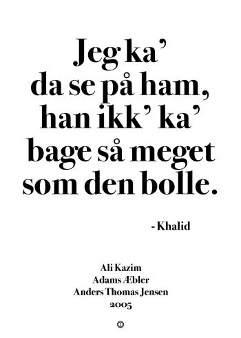 'Adams Æbler' plakat: Jeg ka' da se på ham, han ikk' ka' bage så meget som den bolle.
