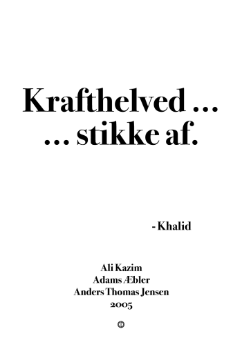 'Adams Æbler' plakat: Krafthelved ... stikke af.