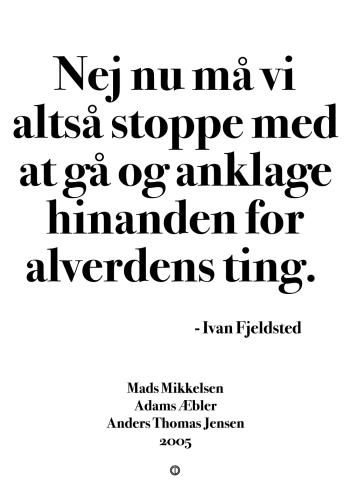 'Adams Æbler' plakat: Nej nu må vi altså stoppe med at gå og anklage hinanden for alverdens ting.