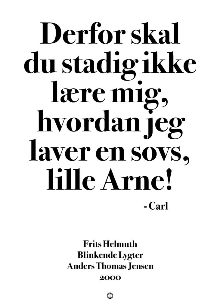 Blinkende Lygter citat plakat: Derfor skal du stadig ikke lære mig hvordan man laver en sovs, lille Arne!