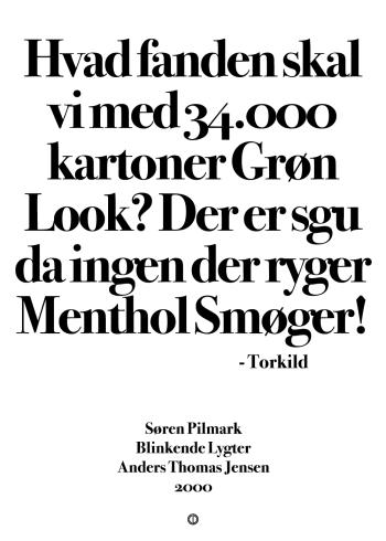 'Blinkende Lygter' citat plakat: Hvad fanden skal vi med 34.000 kartoner Grøn Look? Der er sgu da ingen der ryger Menthol Smøger!