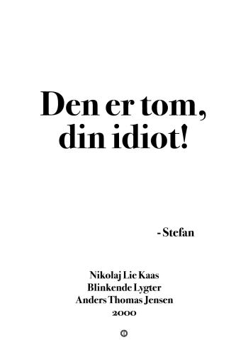 'Blinkende Lygter' plakat: Den er tom, din idiot