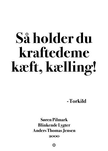 'Blinkende Lygter' plakat: Så holder du kraftedeme kæft, kælling!