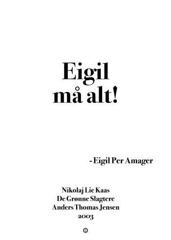 'De Grønne Slagtere' plakat: Eigil må alt!