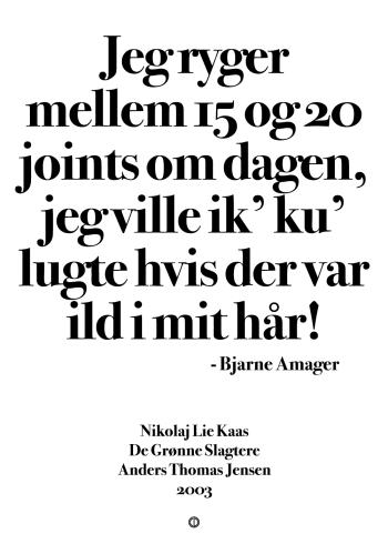 'De Grønne Slagtere' plakat: Jeg ryger mellem 15 og 20 joints om dagen, jeg ville ik' ku' lugte hvis der var ild i mit hår!