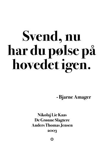 'De Grønne Slagtere' plakat: Svend nu har du pølse på hovedet igen.