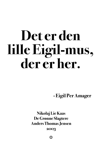 'De Grønne Slagtere' plakat: Det er den lille Eigil-mus, der er her.