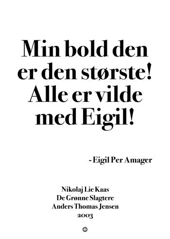 'De Grønne Slagtere' plakat: Min bold er den største! Alle er vilde med Eigil!