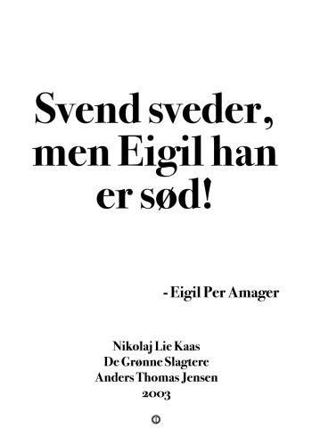 'De Grønne Slagtere' plakat: Svend sveder, men Eigil han er sød!