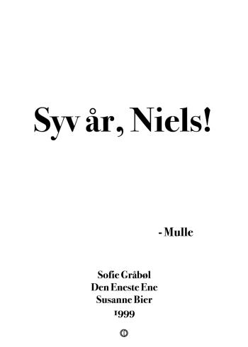 'Den Eneste Ene' citat plakat: Syv år Niels
