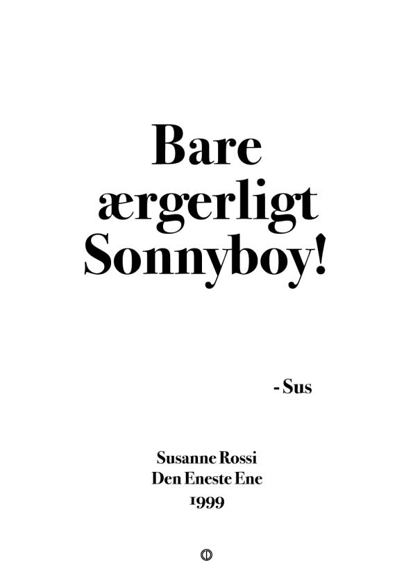 'Den Eneste Ene' citat plakat - Bare ærgerligt Sonnyboy