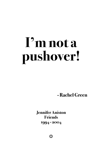 friends poster im not a pushover