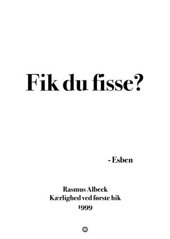 Anja og viktor citat plakat esben : fik du fisse