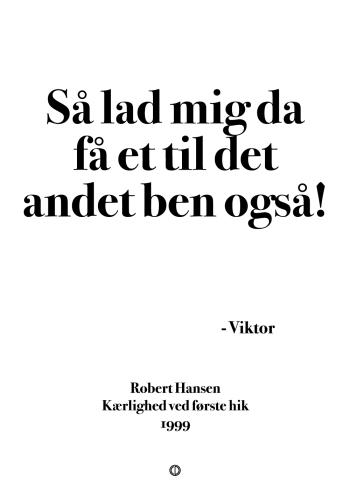 Anja og viktor citat plakat - så lad mig da få et til det andet ben også