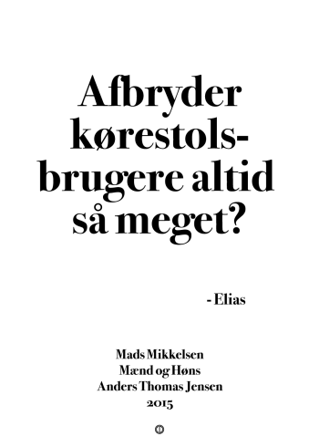 'Mænd og Høns' plakat: afbryder kørestolsbrugere altid så meget?
