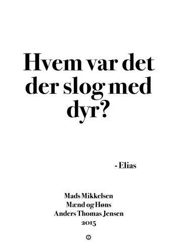 'Mænd og Høns' plakat: Hvem var det der slog med dyr?