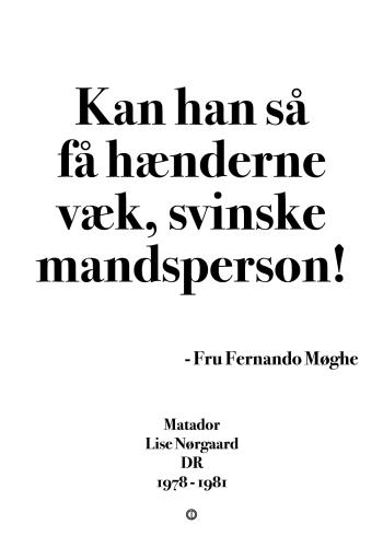 Matador citat plakat fru fernando møghe